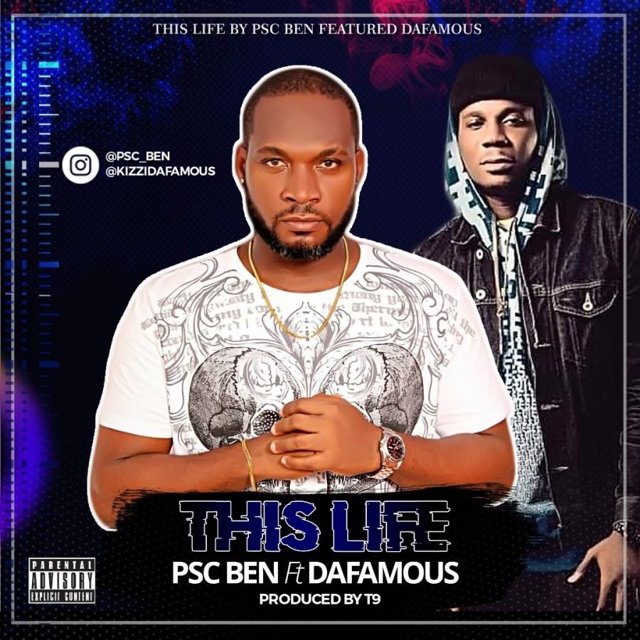 PSC Ben ft. KizzyDaFamous - This Life (Audio & Video)
