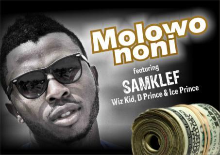 "Samklef ft. Wizkid x Ice Prince x D'Prince – ""Molowo Noni"""