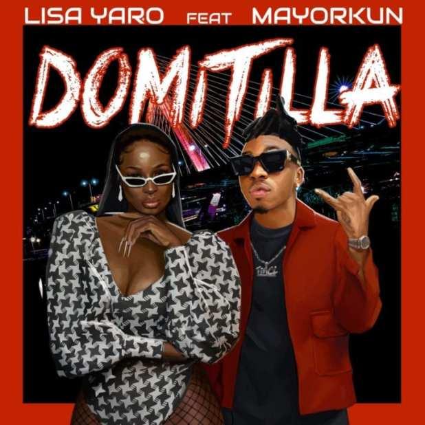 Lisa Yaro ft. Mayorkun - 'Domitila'