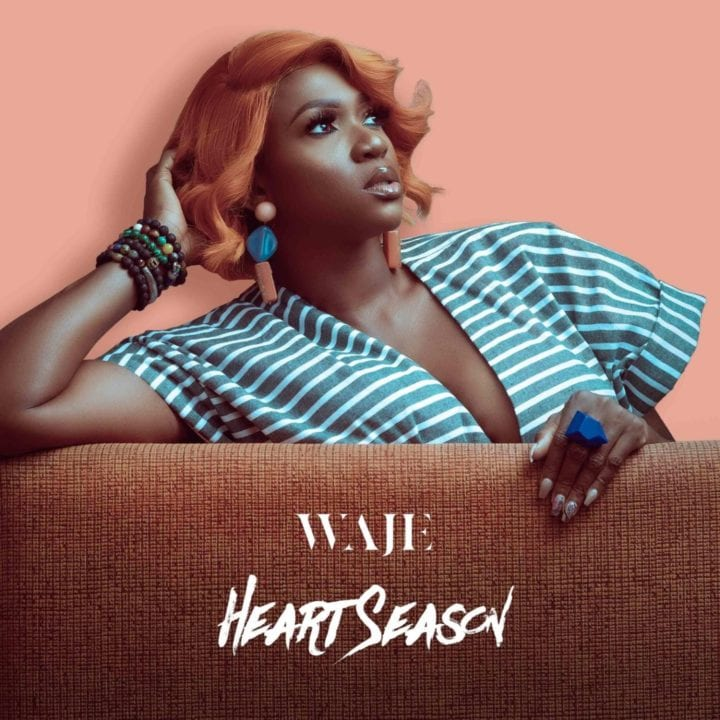 """Nigerian veteran singer and songwriter, Waje has something new for us, a brand new EP (extended play) dubbed, """"Heart Season."""""""