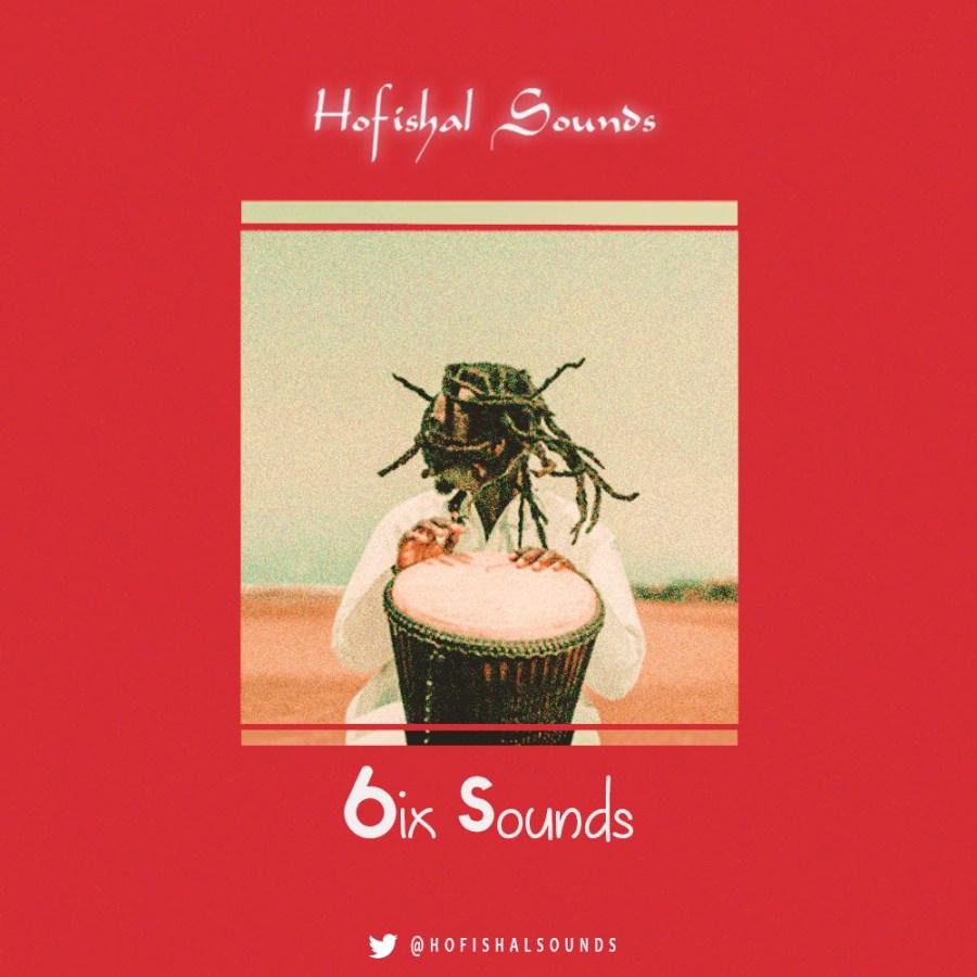 Freebeat EP: 6ix Sounds - Prod. by Hofishal Sounds