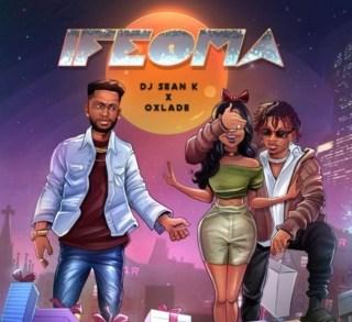 Oxlade x DJ Sean K - Ifeoma
