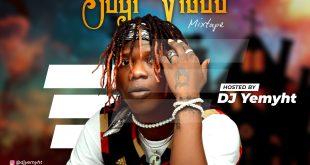 Dj Mix DJ Yemyht - Best Of Seyi Vibez Mixtape
