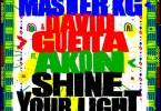 Master KG ft. David Guetta, Akon - Shine Your Light