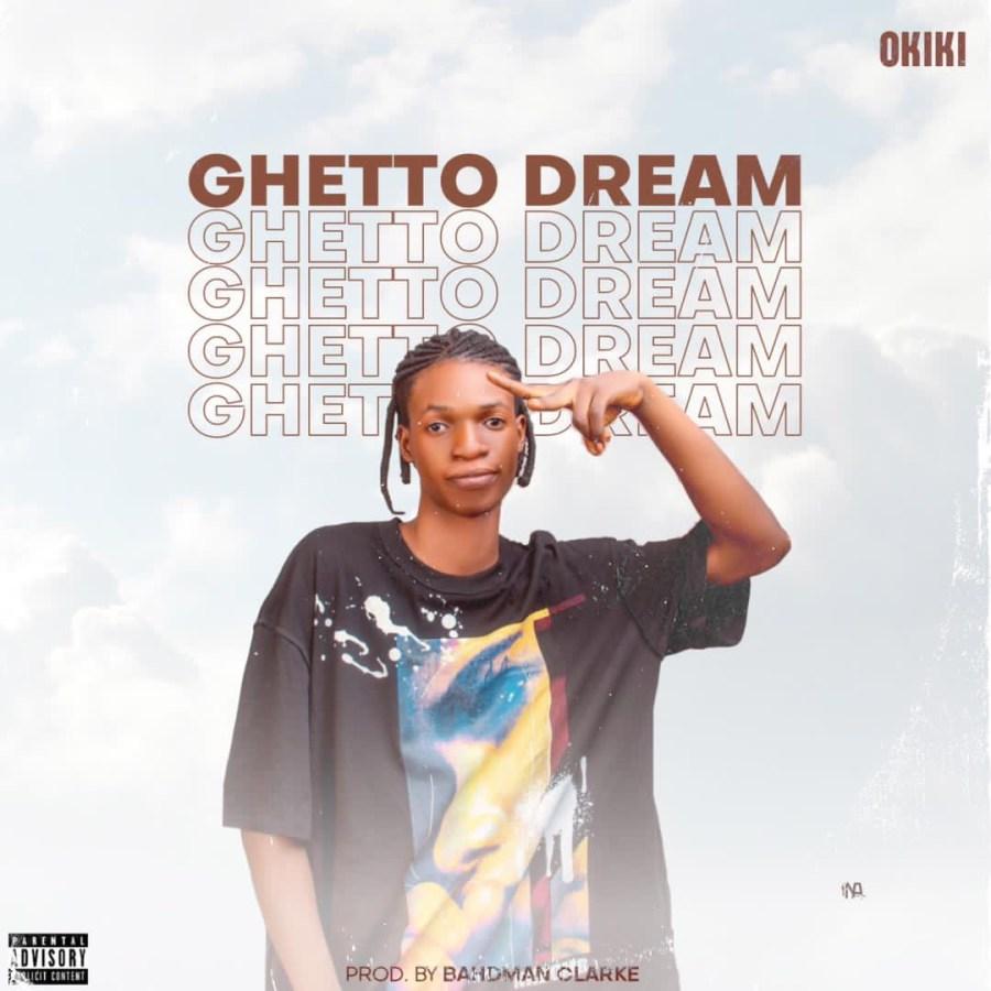 Okiki - Ghetto Dreams