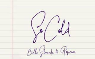 Bella Shmurda ft. Popcaan – So Cold  download