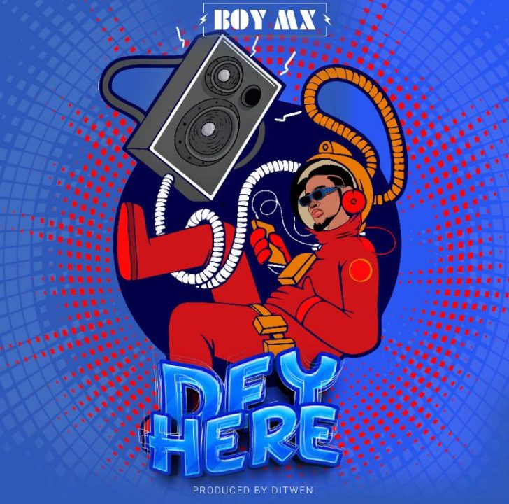 """BoyMX - """"Dey There"""" download"""