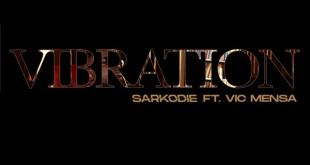 "Sarkodie ft. Vic Mensa – ""Vibration"" download"