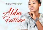 Toyinsida - Abba Father download