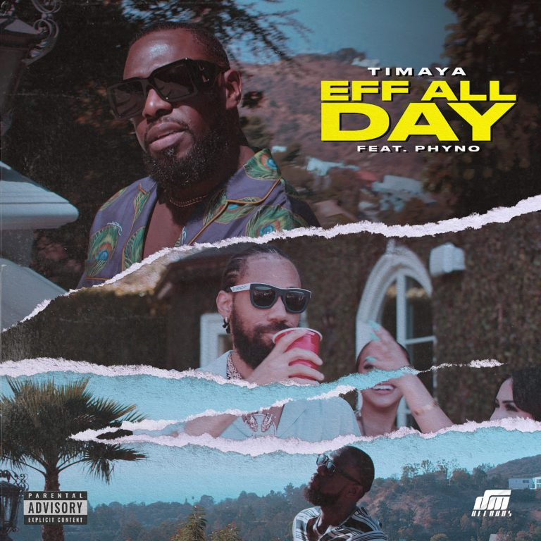 """Timaya ft. Phyno – """"Eff All Day"""" download"""