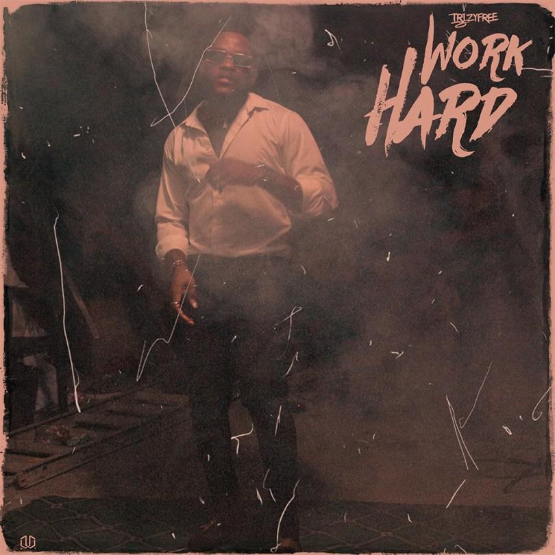 Trizyfree - Work Hard download