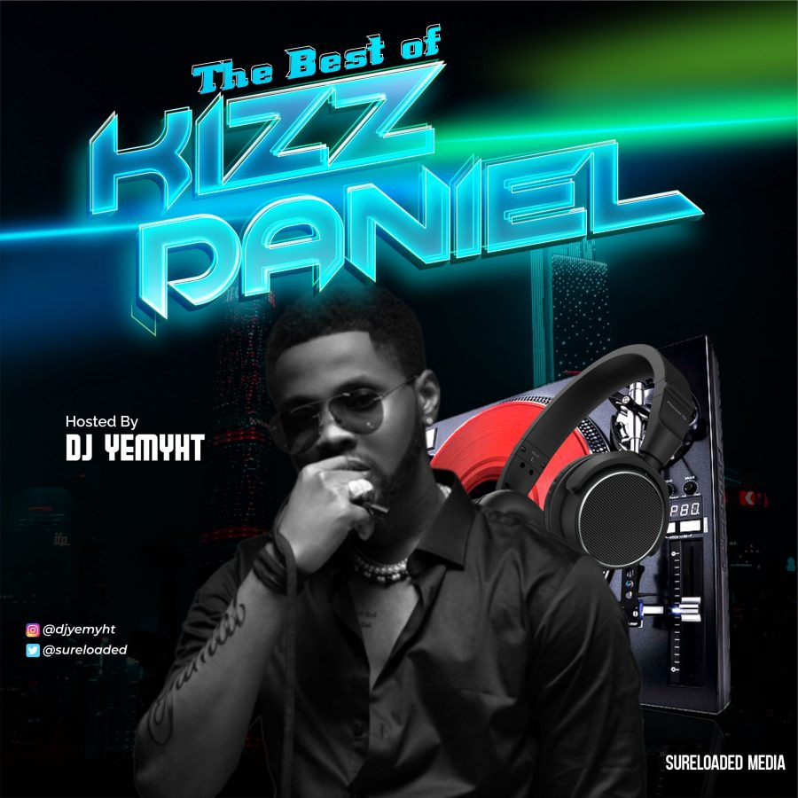 DJ Yemyht - Best Of Kizz Daniel Mix download