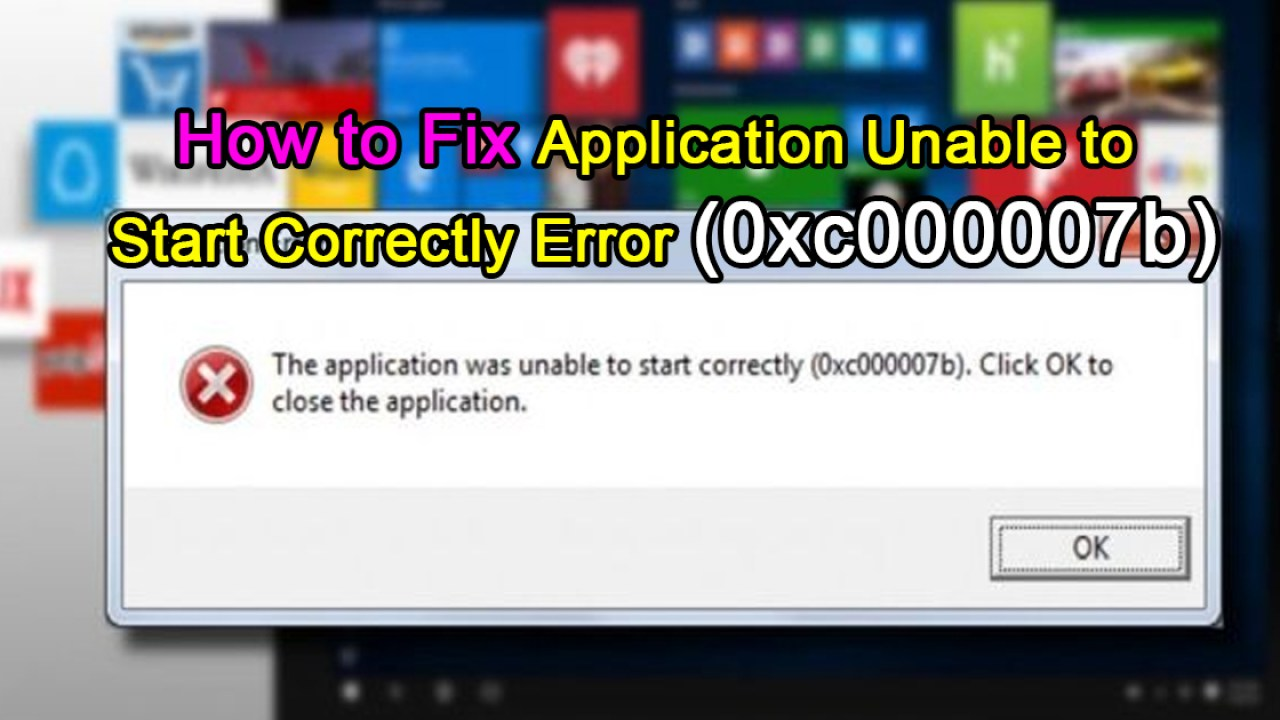 How to Fix Application Unable to Start Correctly Error