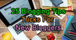 25 Blogging Tips & Tricks For New Bloggers
