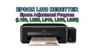 Epson L360 Resetter - Epson Adjustment Program (L130, L220, L310, L360, L365)