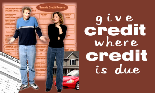 Who'll give me credit for my credit score?