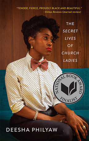 Deesha Philyaw The Secret Lives of Church Ladies, Bookshop, $17