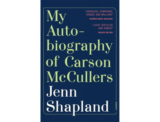<em>My Autobiography of Carson McCullers</em> by Jenn Shapland