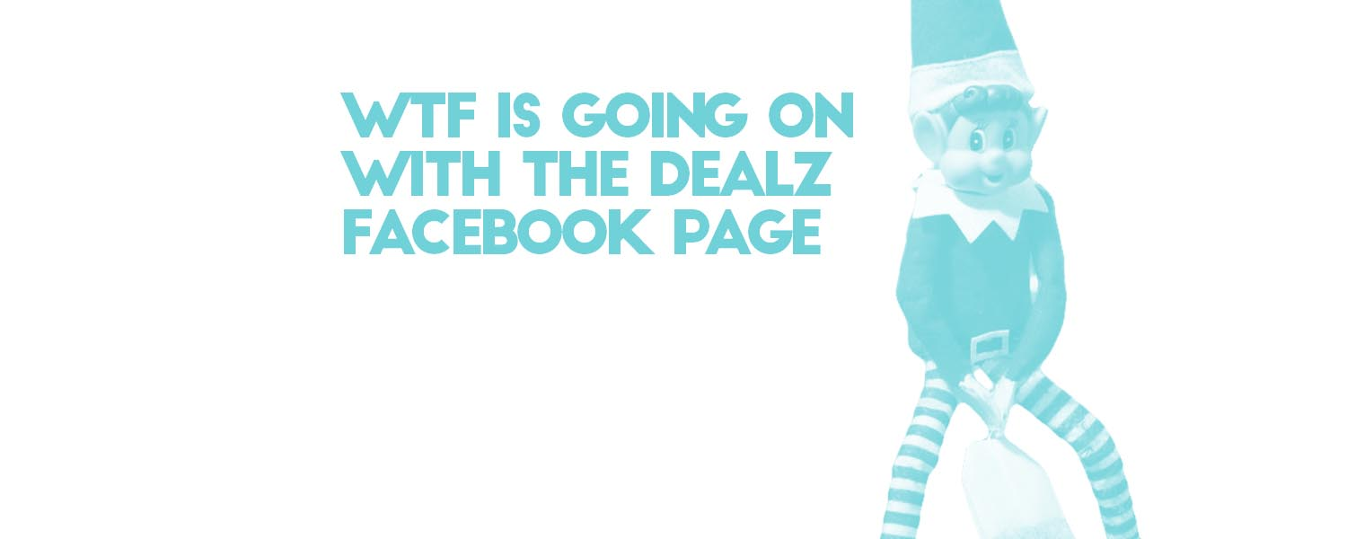 WTF is Going on with the Dealz Ireland Facebook Page | goosed ie