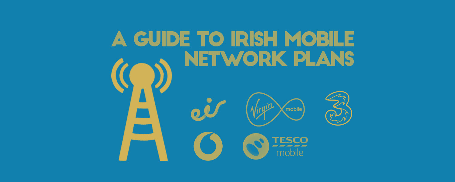The Complete Guide To Irish Mobile Network Plans | goosed ie