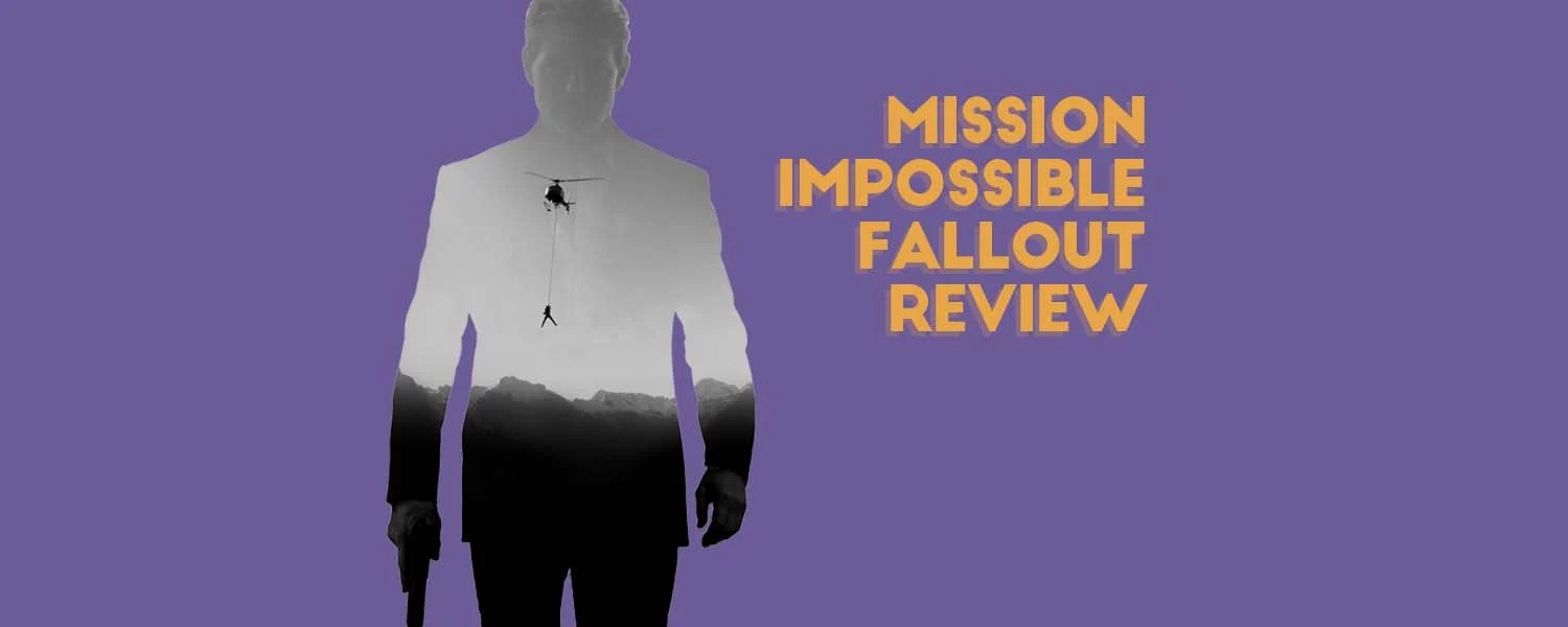 Mission Impossible Fallout Review Impossibly Enjoyable