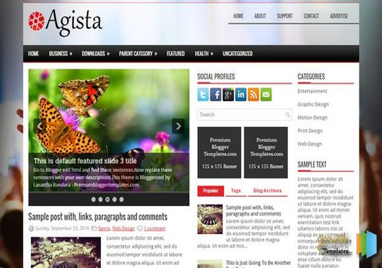 Agista Blogger Template. Blogger Themes. Free Blogspot templates for your blogger blog. Best suitable for news blog templates. Best Ads ready blogspot templates help for add adsense ad code and easily showing adsence ads in your blog. Adapted from WordPress templates are converted from WordPress themes. It is help for take your rich. Blogger magazine template specially designed for magazine blogs. The writers can utilize this themes for take blog attractive to users. Elegant themes are more used themes in most of the blogs. Use minimalist blog templates for rich look for your blog. Free premium blogger themes means, themes authors release two types of themes. One is premium another one is free. Premium templates given for cost but free themes given for no cost. You no need pay From California, USA. $10 USD, or $20 USD and more. But premium buyers get more facilities from authors But free buyers. If you run game or other animation oriented blogs, and you can try with Anime blog templates. Today the world is fashion world. So girls involve to the criteria for make their life fashionable. So we provide fashion blogger themes for make your fashionable. News is most important concept of the world. Download news blogger templates for publishing online news. You can make your blog as online shopping store. Get Online shopping store blogger template to sell your product. Navigation is most important to users find correct place. Download drop down menu, page navigation menu, breadcrumb navigation menu and vertical dropdown menu blogspot themes for free. Google Guide to blogging tips and tricks for bloggers. Google bloggers can get blogspot trick and tips for bloggers. Blog templates portfolio professional blogspot themes, You can store your life moments with your blogs with personal pages templates. Video and movie blogs owners get amazing movie blog themes for their blogs. Business templates download. We publish blogger themes for photographers. Photographers easily share p