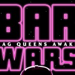 Bar Wars: Drag queens awaken
