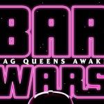 Bar Wars: Drag queens awaken