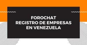 ForoChat: Registro de empresas en Venezuela @ WhatsApp