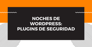 Noches de WordPress - Plugins de Seguridad @ Telegram