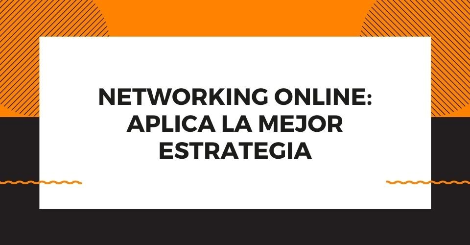 los mejores tips de cómo hacer networking online