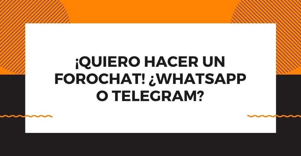 usa estos tips para responderte como hacer un forochat en whatsapp o en telegram