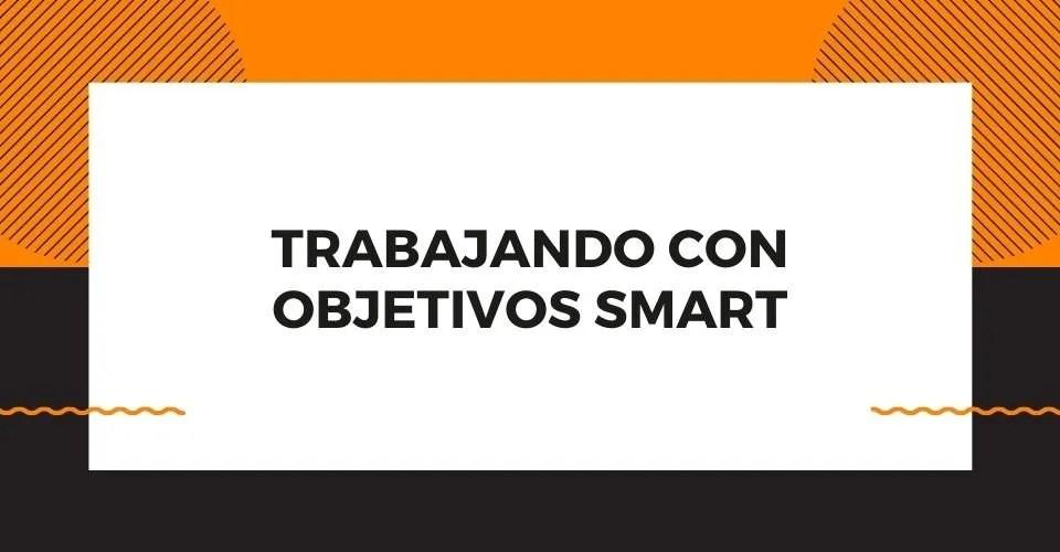 los objetivos smart hacen realizables las metas de la organización
