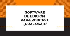 software-de-edicion-para-podcast-cual-usar