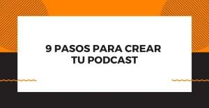 9 pasos para tu podcast