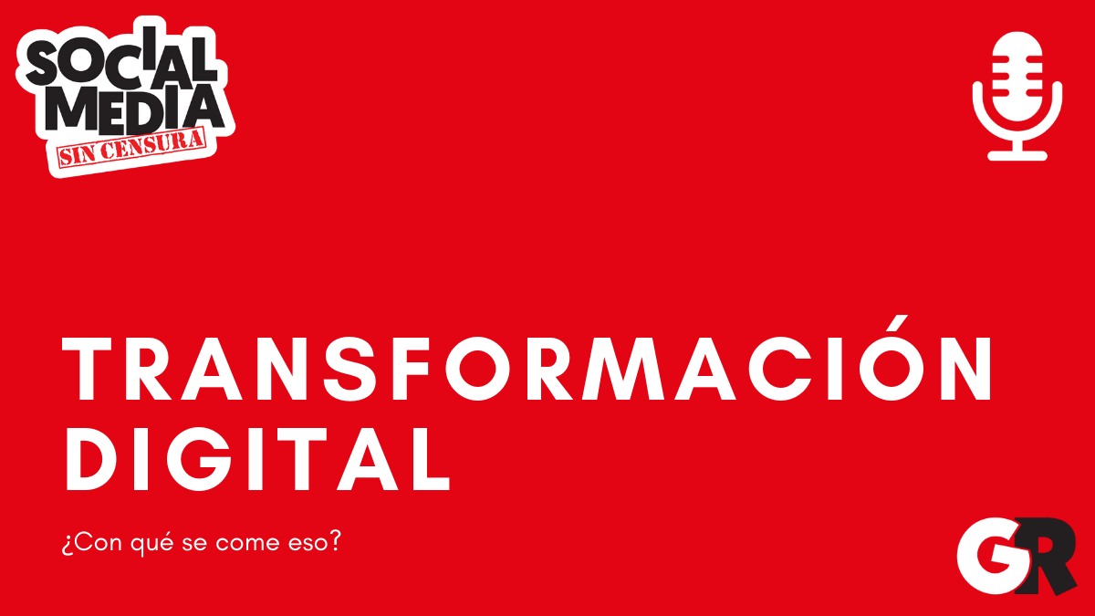 transformación digital social media sin censura