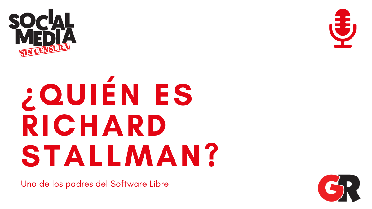 richard stallman, social media sin censura, gordonesroo, software libre