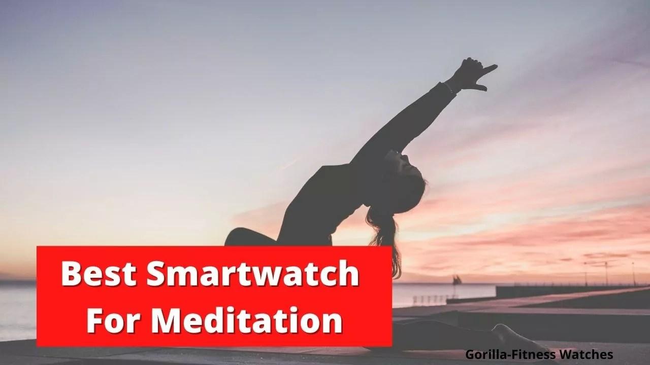best smartwatch for meditation