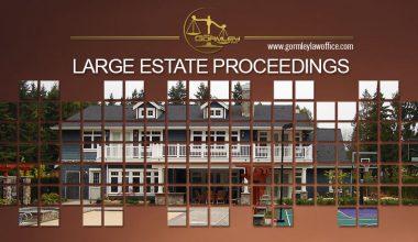 Large Estate Proceedings