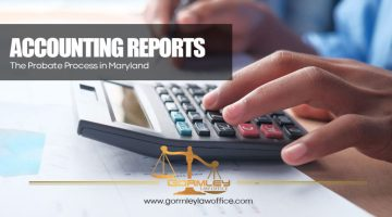 The-Probate-Process-in-Maryland--Accounting-Reports