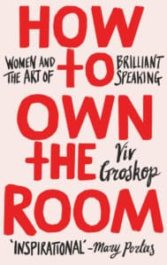 Book Cover: How to own the room by Viv Groskop