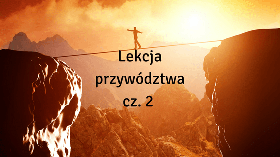 Lekcja przywództwa – cz. 2 – Jak interweniować i przeżyć?