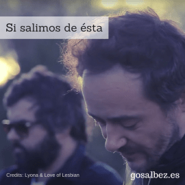 Canción del domingo: si salimos de ésta (Love of Lesbian)