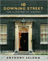 10 Downing Street The Illustrated History-Anthony Seldon book