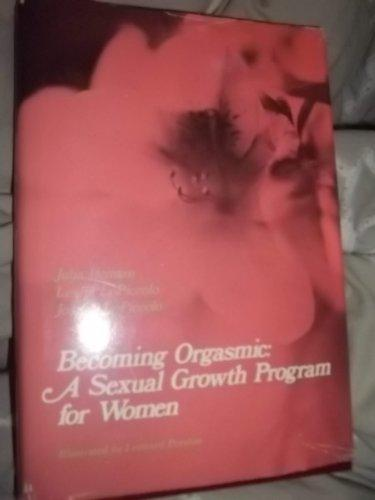 Becoming Orgasmic A Sexual Growth Programme for Women-Julia Heiman-Leslie LoPiccolo-Joseph LoPiccolo book