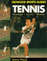 Crowood Sports Guides Tennis-Jeremy Woods book
