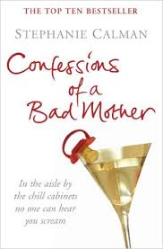 confessions-of-a-bad-mother-stephanie-calman book
