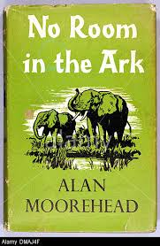 No Room in the Ark-Alan Moorehead book