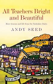 All Teachers Bright & Beautiful-Andy Seed book
