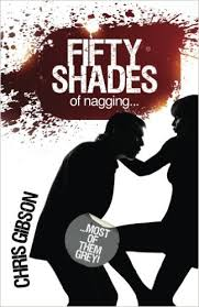 Fifty Shades of Nagging-Chris Gibson book